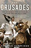 The Crusades: The Authoritative History of the