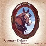 Country Deluxe, Marlene R. Cooke, 1420807455