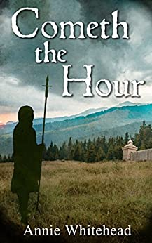 Cometh the Hour (Tales of the Iclingas Book 1) by [Whitehead, Annie]