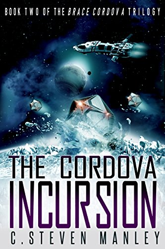 The Cordova Incursion: Brace Cordova Book Two