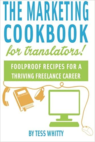 Buy The Marketing Cookbook for Translators: Foolproof