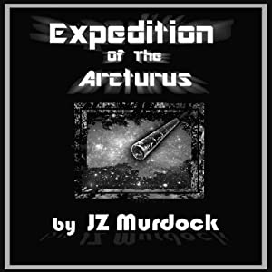 Expedition of the Arcturus Audiobook