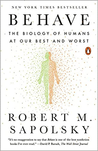 Behave the biology of humans at our best and worst kindle edition behave the biology of humans at our best and worst kindle edition by robert m sapolsky politics social sciences kindle ebooks amazon fandeluxe Images