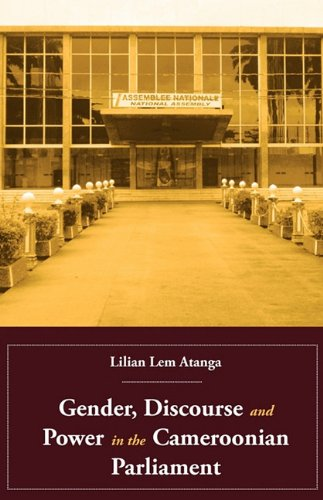 Gender, Discourse and Power in the Cameroonian Parliament pdf