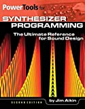 img - for Power Tools for Synthesizer Programming: The Ultimate Reference for Sound Design: Second Edition (Power Tools Series) book / textbook / text book
