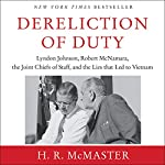 Dereliction of Duty  | H. R. McMaster