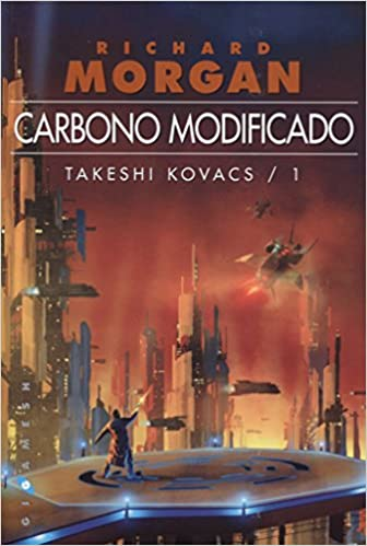 Takeshi Kovacs: Carbono modificado: 1 (Ficción): Amazon.es: Morgan ...