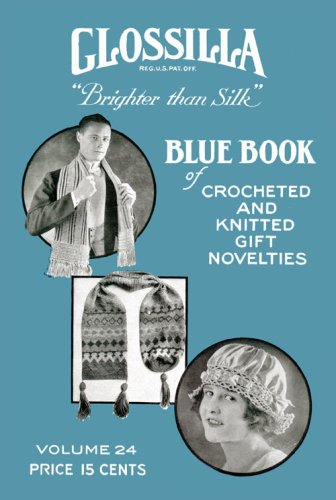 Download Glossilla Blue Book Of Crocheted & Knitted Novelties #24 c.1919 - WWI Era Accessories PDF