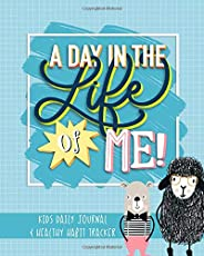 A Day in the Life of Me: Kids Daily Journal & Healthy Habit Tra