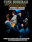 Tuck Bushman and the Werewolves of Windy Crack, Chris Lumb, 1493510525