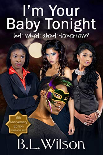Book: Fifth Anniversary Edition - I'm Your Baby Tonight - but what about tomorrow? by B.L. Wilson
