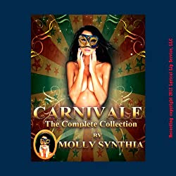 Molly Synthia's Carnivale: The Complete Collection