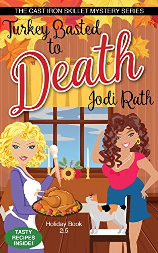 Turkey Basted to Death (The Cast Iron Skillet Mystery Series) by [Rath, Jodi]