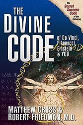 The Divine Code of Da Vinci, Fibonacci, Einstein & You