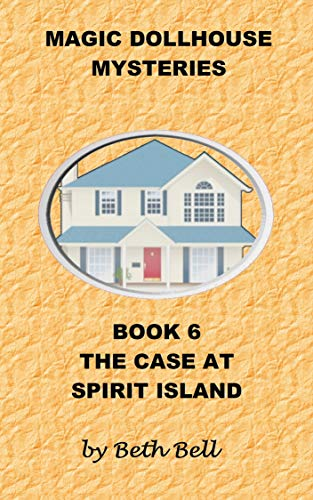 The Case at Spirit Island (Magic Dollhouse Mysteries Book 6) (English Edition)