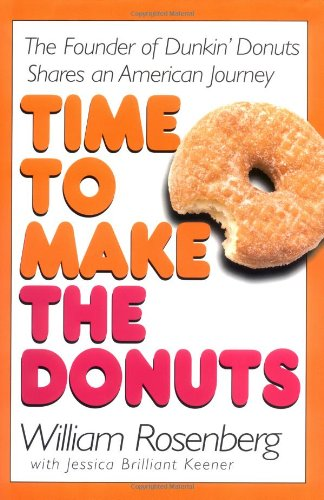 time-to-make-the-donuts-the-founder-of-dunkin-donuts-shares-an-american-journey