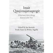 Inuit Qaujimajatuqangit: What Inuit Have Always Known to Be True