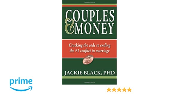 Couples and Money: Cracking the code to ending the #1 conflict in ...