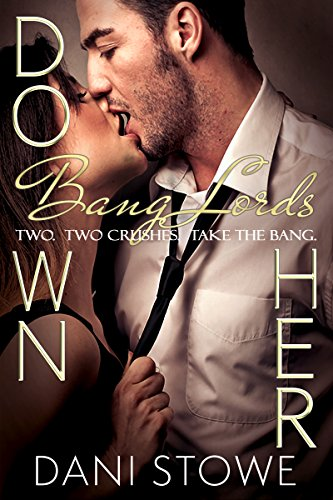 Down Her: A Second Chance Dark Fantasy Romance (Bang Lords Book 2) by [Stowe, Dani]