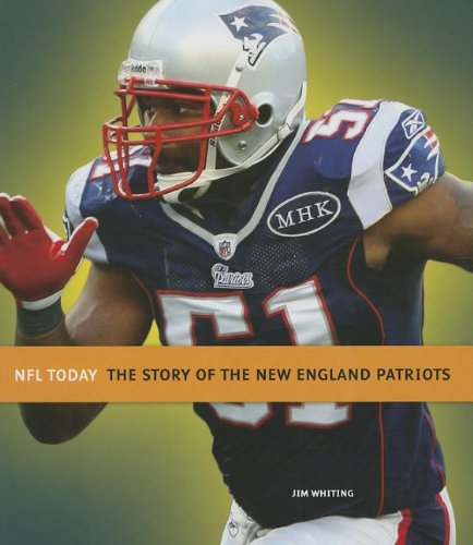 Download The Story of the New England Patriots (NFL Today) ebook