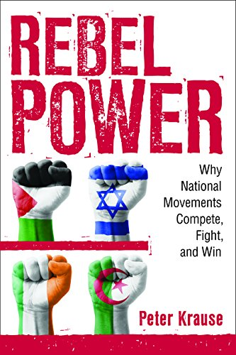 Rebel Power: Why National Movements Compete, Fight, and Win (Cornell Studies in Security Affairs)