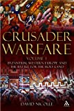 Crusader Warfare Vol. I : Byzantium, Western Europe and the Battle for the Holy Land, Nicolle, David, 1847250300