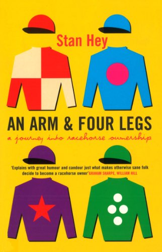 An Arm And Four Legs: A Journey into Racehorse Ownership
