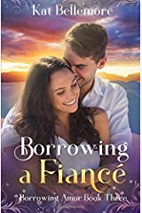 Borrowing a Fiancé: A Sweet Romance (Borrowing Amor Book Three) Paperback