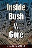 Inside Bush v. Gore (Florida Government and Politics)