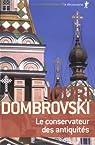 Le conservateur des antiquités par Dombrovski
