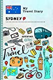 Sydney Travel Diary: Kids Guided Journey Log Book 6x9 - Record Tracker Book For Writing, Sketching, Gratitude Prompt - Vacation Activities Memories Keepsake Journal - Girls Boys Traveling Notebook