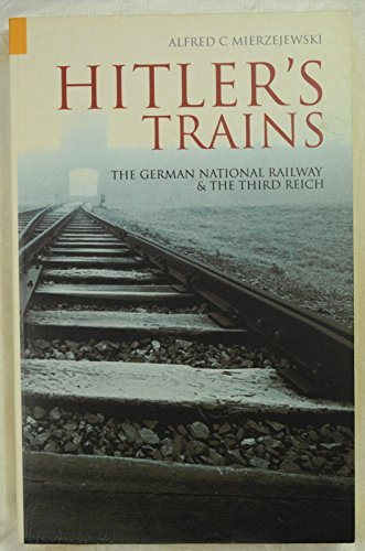 Hitler's Trains : The German National Railway and the Third Reich