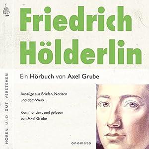 Friedrich Hölderlin - Eine biografische Anthologie Hörbuch