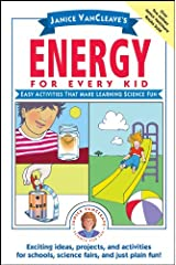 Janice VanCleave's Energy for Every Kid: Easy Activities That Make Learning Science Fun (Science for Every Kid Series Book 130) Kindle Edition
