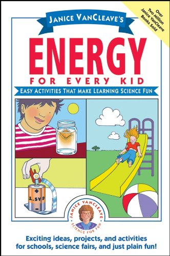 Janice VanCleave's Energy for Every Kid: Easy Activities That Make Learning Science Fun (Science for Every Kid Series Book 130) (Difference Between 6 String And 7 String Guitar)