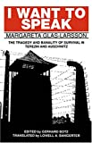 img - for I Want to Speak: The Tragedy and Banality of Survival in Terezin and Auschwitz (Studies in Austrian Literature, Culture, and Thought ) (STUDIES IN ... CULTURE, AND THOUGHT TRANSLATION SERIES) book / textbook / text book