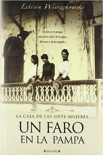 Un faro en la pampa: La casa de las siete mujeres (Spanish Edition): Leticia WIERZCHOWSKY: 9788466620369: Amazon.com: Books