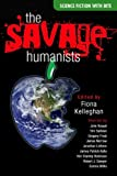 The Savage Humanists, , 0889954259