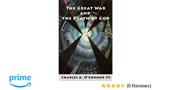 The Great War and the Death of God: Cultural Breakdown, Retreat from