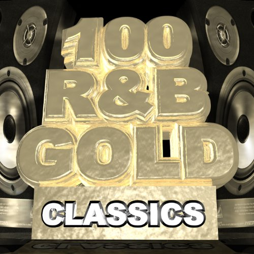 100 R&B Gold Classics (The Best Of Rnb)