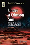 Search : Under a Crimson Sun: Prospects for Life in a Red Dwarf System (Astronomers' Universe)