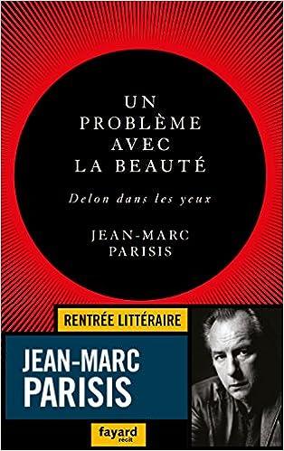 Un problème avec la beauté - Jean-Marc Parisis