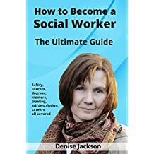 How To Become A Social Worker: The Ultimate Guide - Salary, Courses, Degrees, Masters, Training, Job Description. Careers, All Covered