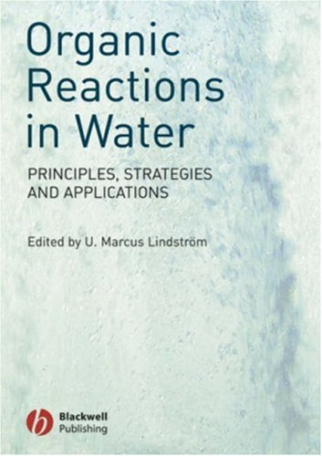 Organic Reactions in Water: Principles, Strategies and Applications