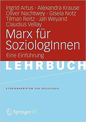 Marx für SozialwissenschaftlerInnen (Studienskripten zur Soziologie)