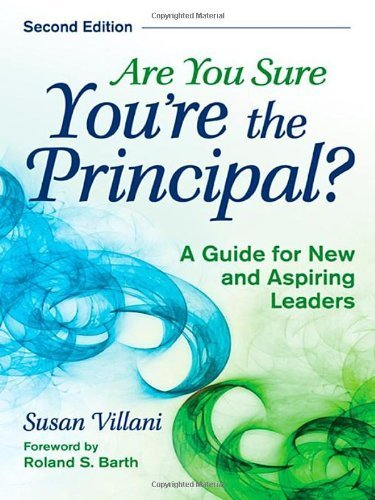 Are You Sure You're the Principal?: A Guide for New and Aspiring Leaders by Villani, Susan (2008) Paperback