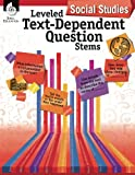 Leveled Text-Dependent Question Stems: Social Studies (Classroom Resources)