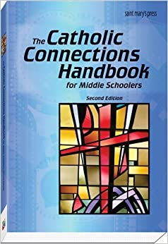 The Catholic Connections Handbook for Middle Schoolers, Second Edition (2014-02-10)