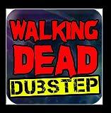 The Walking Dead (Dubstep Remix)
