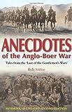 Anecdotes of the Anglo-Boer War, Rob Milne, 1908916257